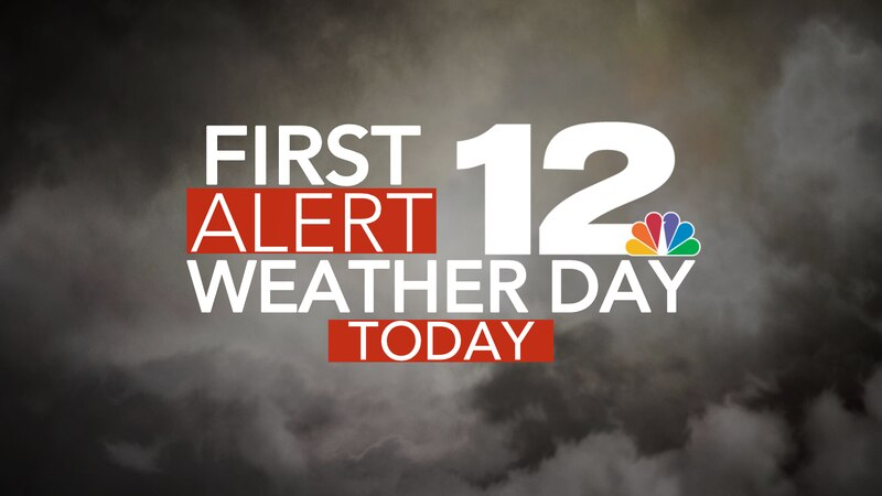 Due to potential severe weather, we have issued a First Alert Weather Day.
