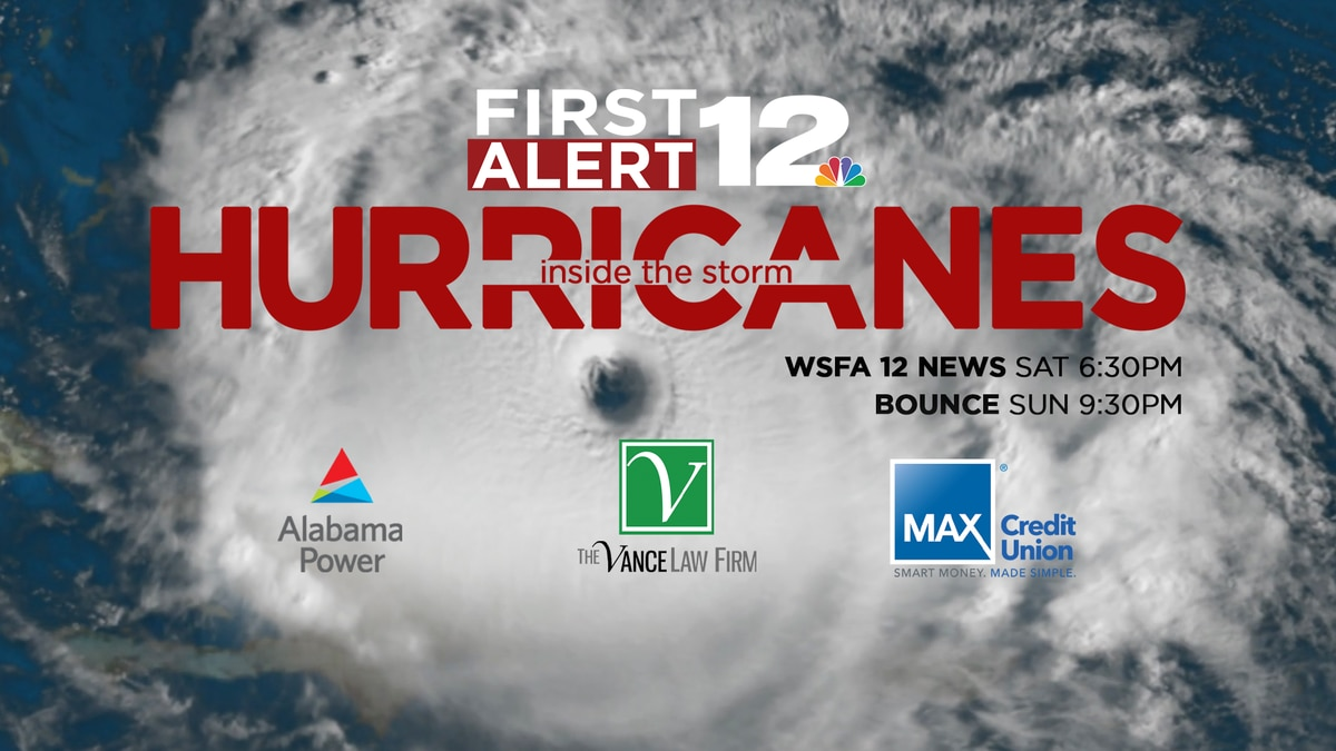 """Catch """"Inside the Storm: Hurricanes"""" Saturday night at 6:30 on WSFA 12 News."""