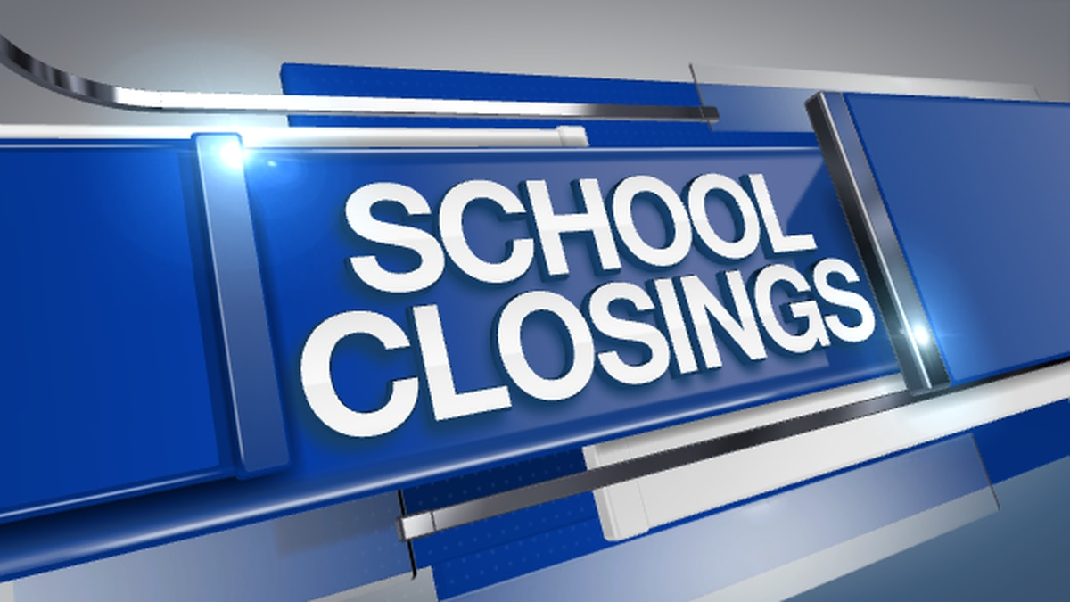 School closures are being announced.