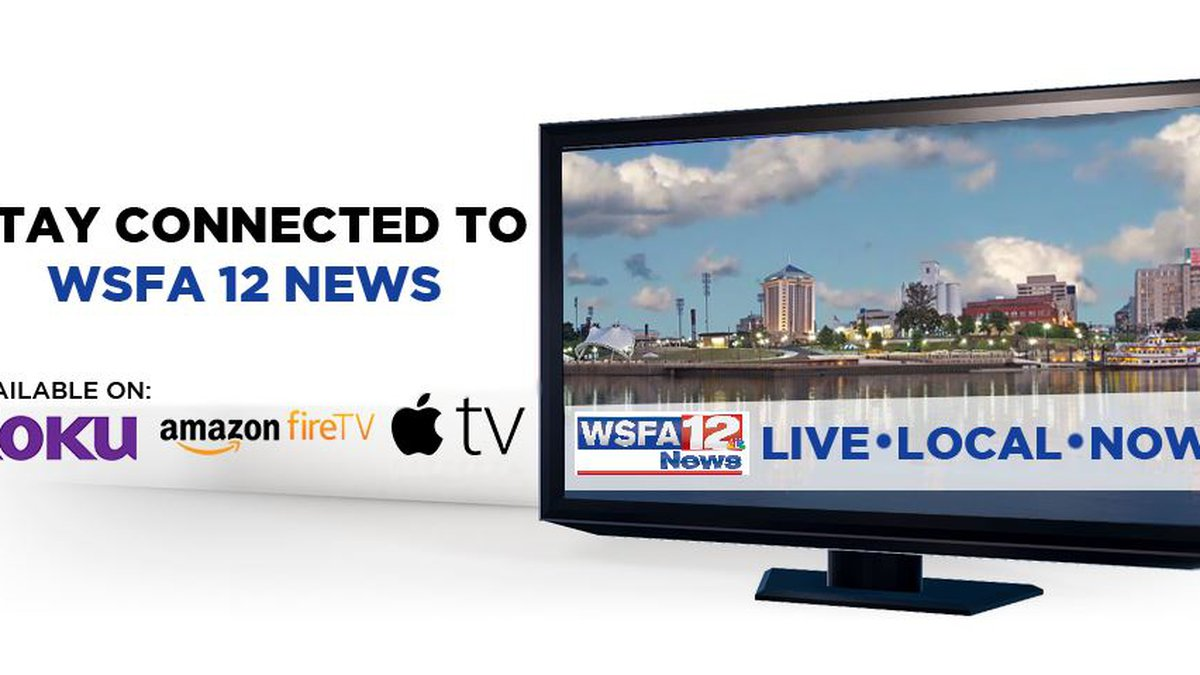 You can download the WSFA 12 News app for free on Roku, Amazon Fire TV, and Apple TV.